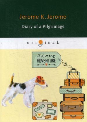 Diary of a Pilgrimage= Дневник паломничества: кн. на англ.яз