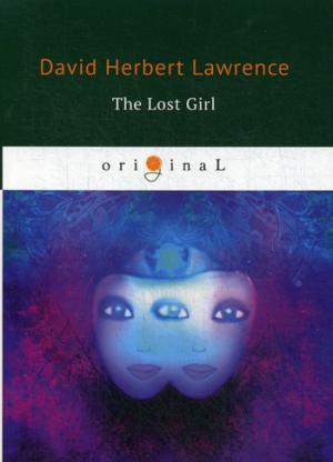 The Lost Girl = Пропавшая девушка: на англ.яз