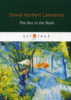 The Boy in the Bush = Джек в Австралии: на англ.яз