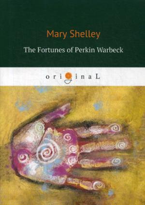 The Fortunes of Perkin Warbeck = Судьба Перкина Уорбека: на англ.яз