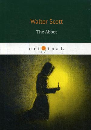 The Abbot = Аббат: на англ.яз