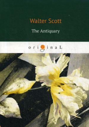 The Antiquary = Антикварий: на англ.яз