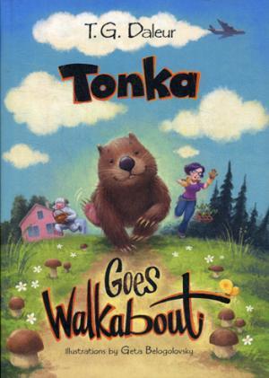 Тонка  отправляется в путешествие. Tonka goes walkabout (на англ.яз)