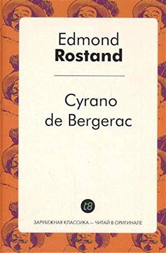 Cyrano de Bergerac / Сирано де Бержерак:  комедия в 5 актах на франц. Яз