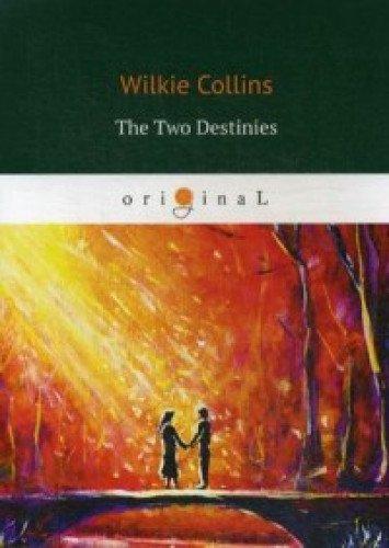 The Two Destinies = Две судьбы: кн. на англ.яз