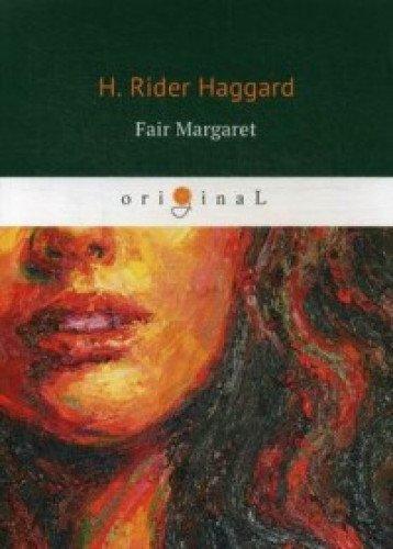 Fair Margaret = Прекрасная Маргарет: кн. на англ.яз