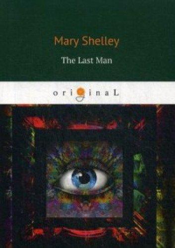 The Last Man = Последний человек: на англ.яз