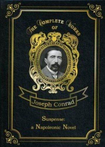 Suspense: a Napoleonic Novel = Ожидание: роман Наполеона. Т. 17: на англ.яз
