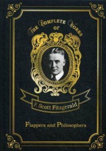 Flappers and Philosophers = Сборник рассказов. Эмансипированные и глубокомысленные: на англ.яз